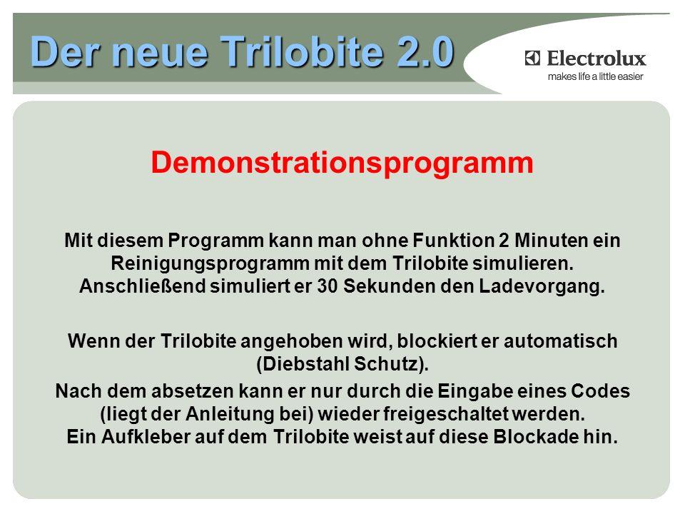 Demonstrationsprogramm Mit diesem Programm kann man ohne Funktion 2 Minuten ein Reinigungsprogramm mit dem Trilobite simulieren.