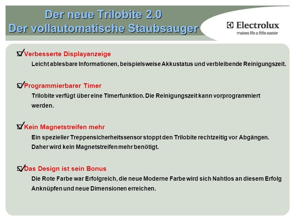Der neue Trilobite 2.0 Der vollautomatische Staubsauger Verbesserte Displayanzeige Leicht ablesbare Informationen, beispielsweise Akkustatus und verbleibende Reinigungszeit.