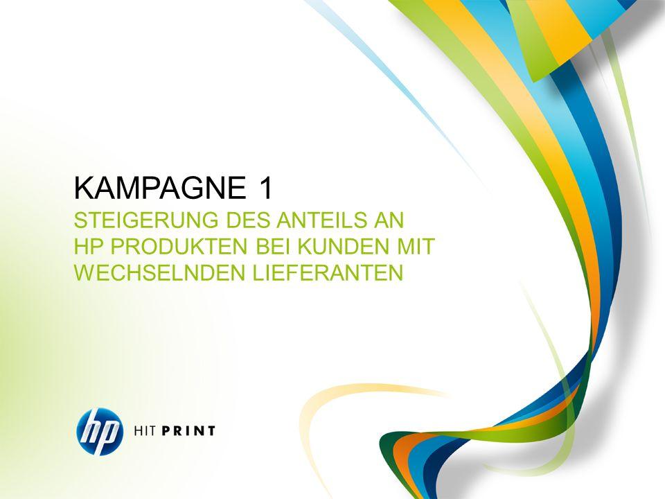 WICHTIGSTE MESSAGE Wechsel zu original HP Verbrauchs- materialien ANSATZ UND ZIELGRUPPE Schaffen von Anreizen für Kunden, die Druckverbrauchs- materialien von HP kaufen, jedoch keine Präferenz für HP haben und bei günstigeren Angeboten möglicher- weise andere Lieferanten wählen KAMPAGNE 1 STEIGERUNG DES ANTEILS AN HP PRODUKTEN BEI KUNDEN MIT WECHSELNDEN LIEFERANTEN Original HP Verbrauchsmaterialien – erstklassige Druckergebnisse zu deutlich niedrigeren Kosten als Sie vermuten ANGEBOT / ANREIZ Tintenpakete / Preisnachlass (proportional zum Kaufwert)
