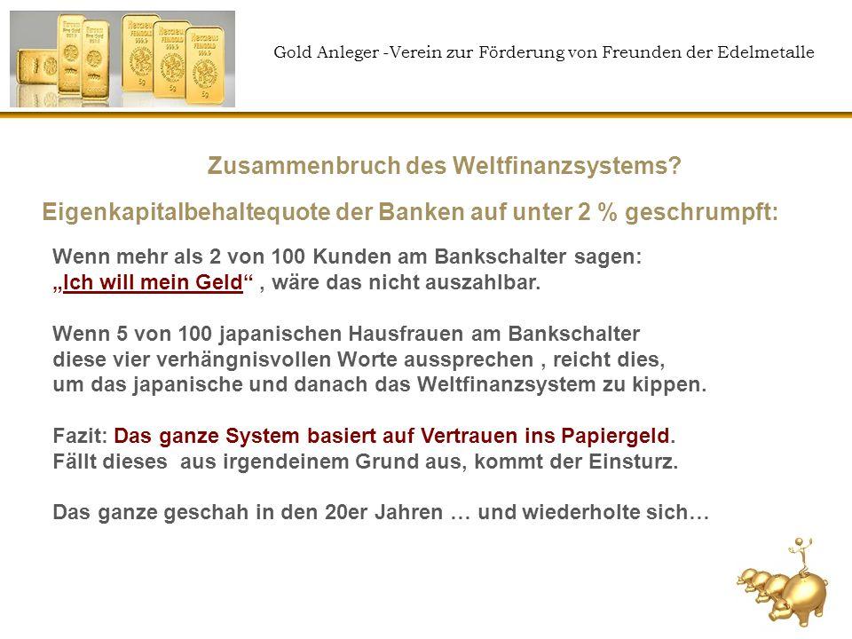 Gold Anleger -Verein zur Förderung von Freunden der Edelmetalle Gold ist Liquidität Jahrtausende altes Zahlungsmittel Gold ist eine universelle Währung 24 Stunden am Tag weltweit handelbar täglich veräußerbar Gold ist echtes Geld