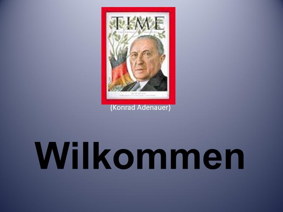 (Konrad Adenauer) Wilkommen