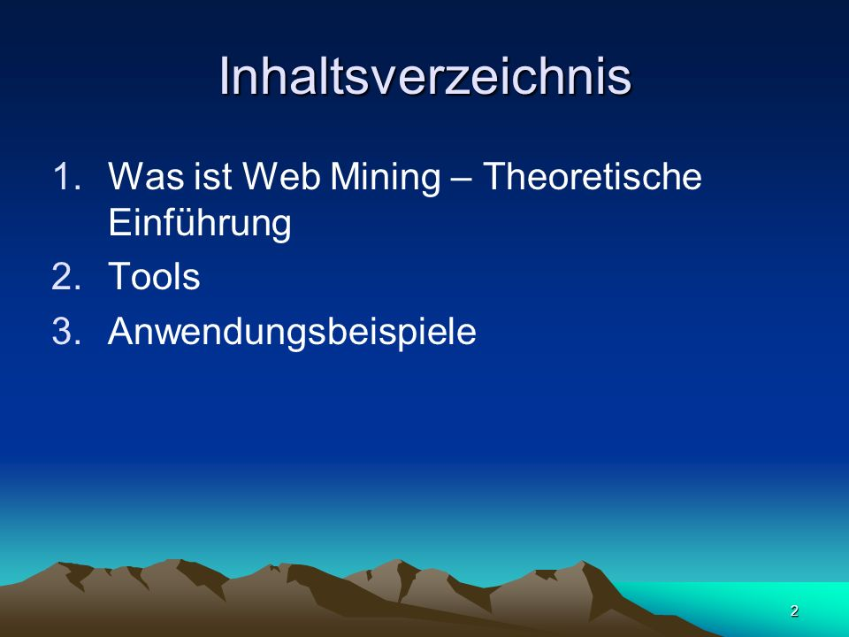 2 Inhaltsverzeichnis 1.Was ist Web Mining – Theoretische Einführung 2.Tools 3.Anwendungsbeispiele