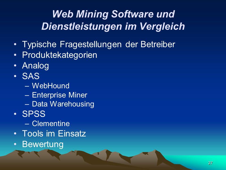 27 Web Mining Software und Dienstleistungen im Vergleich Typische Fragestellungen der Betreiber Produktekategorien Analog SAS –WebHound –Enterprise Mi