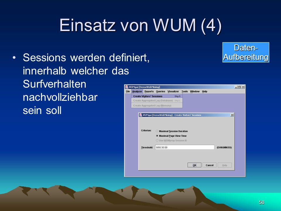 58 Einsatz von WUM (4) Sessions werden definiert, innerhalb welcher das Surfverhalten nachvollziehbar sein soll Daten-Aufbereitung