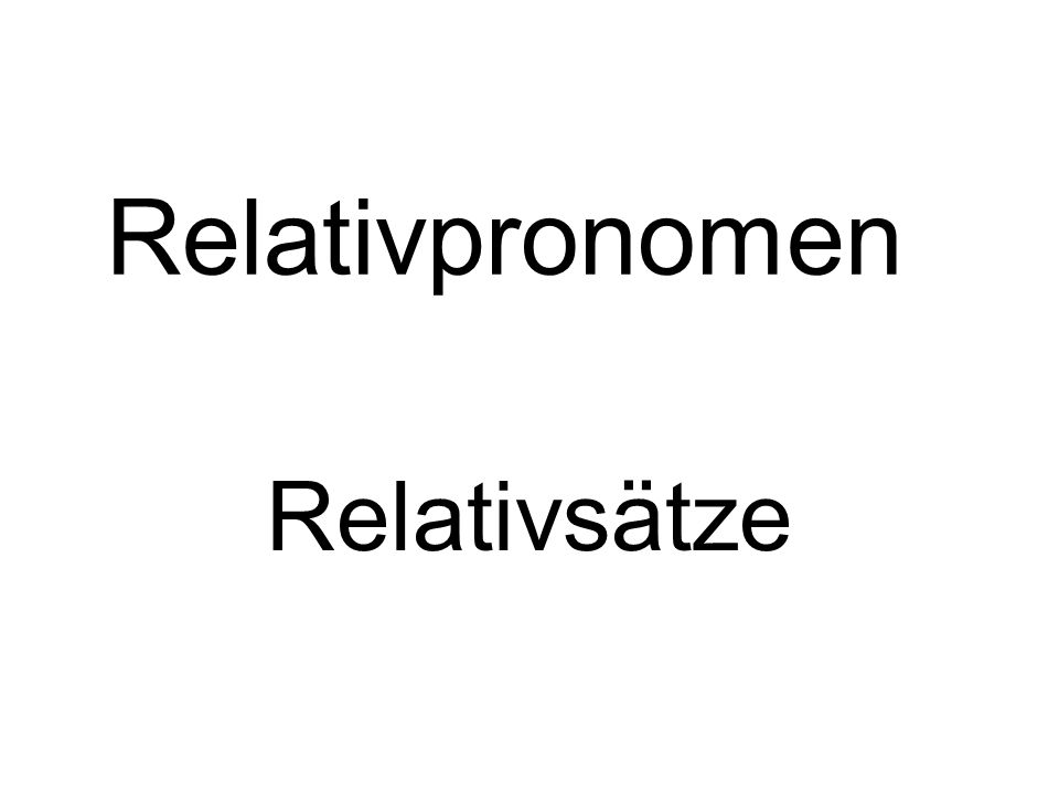 Relativpronomen Relativsätze