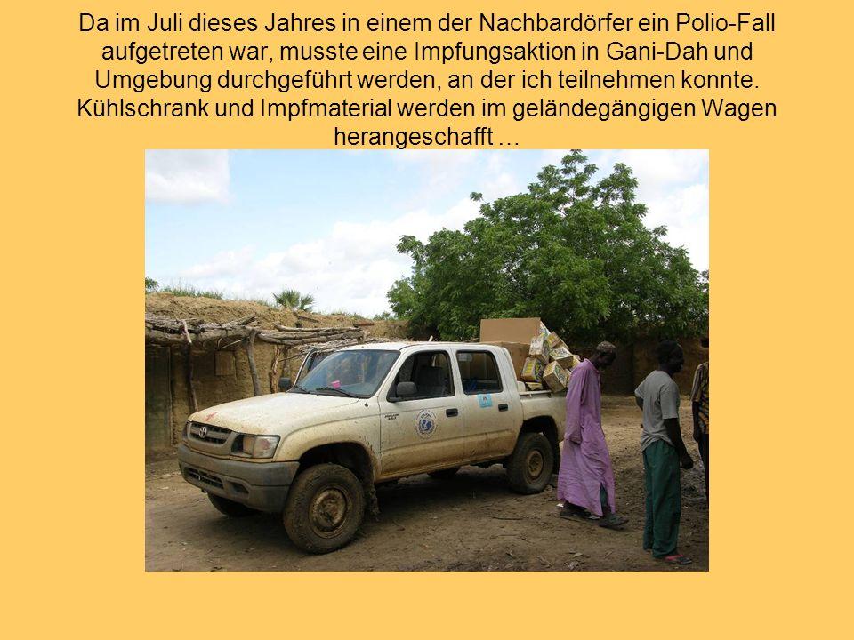 Da im Juli dieses Jahres in einem der Nachbardörfer ein Polio-Fall aufgetreten war, musste eine Impfungsaktion in Gani-Dah und Umgebung durchgeführt w