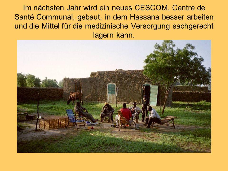 Im nächsten Jahr wird ein neues CESCOM, Centre de Santé Communal, gebaut, in dem Hassana besser arbeiten und die Mittel für die medizinische Versorgun