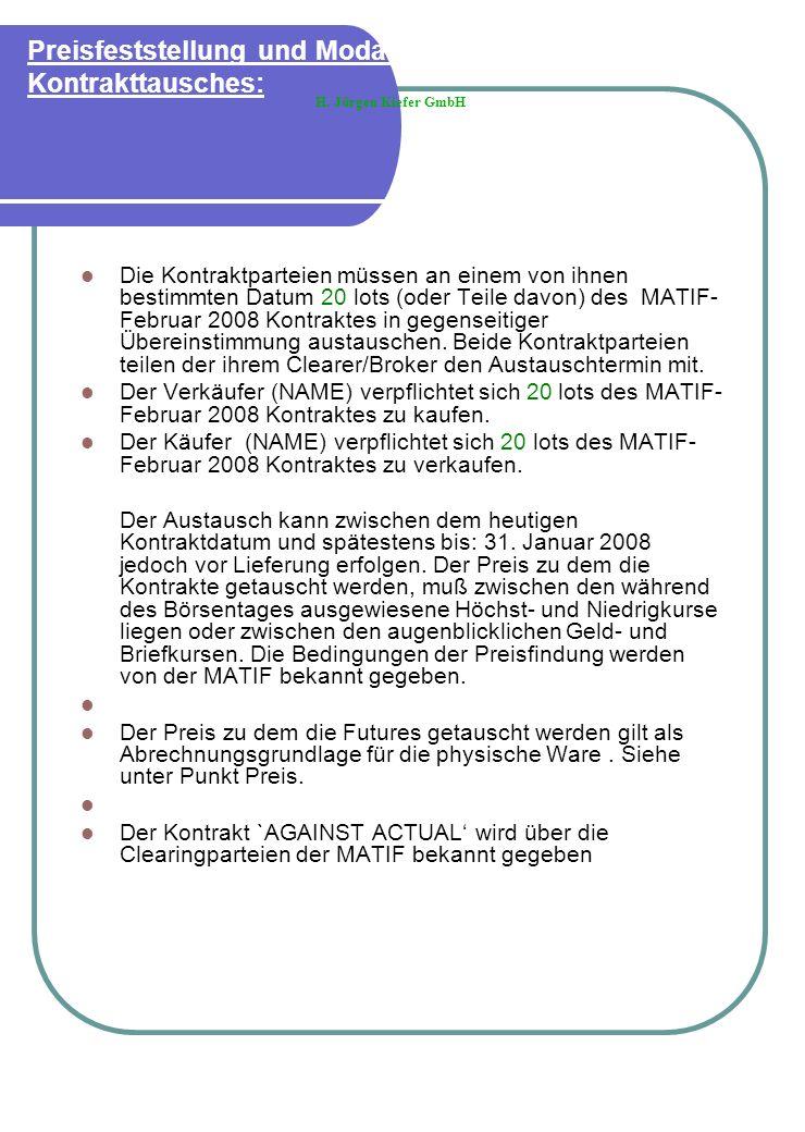 Ablauf und Organisation eines Prämienkontraktes für Raps Die Oelmühle XY einigt sich am 23.11..2007 mit dem Lieferanten Handel GmbH darüber, für den Februar 2008 einen Rahmenvertrag über die Lieferung von 1.000 Raps abzuschließen.