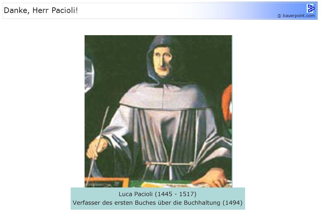 © bauerpoint.com 1492 – Columbus entdeckt Amerika 1492 Gründung der Stiegl Brauerei 1494: Luca Pacioli verfasst das erste Buch über die Buchhaltung! W