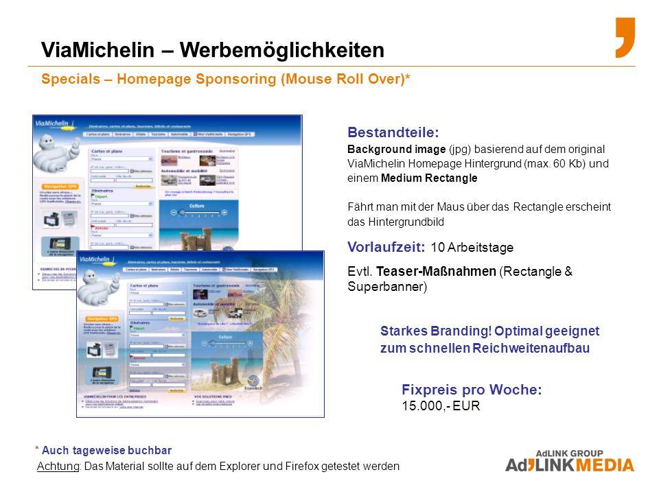 ViaMichelin – Werbemöglichkeiten Specials – Homepage Sponsoring (Mouse Roll Over)* Bestandteile: Background image (jpg) basierend auf dem original ViaMichelin Homepage Hintergrund (max.
