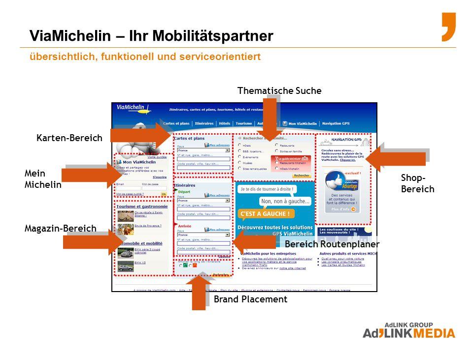 ViaMichelin – Ihr Mobilitätspartner übersichtlich, funktionell und serviceorientiert Magazin-Bereich Karten-Bereich Shop- Bereich Mein Michelin Thematische Suche Bereich Routenplaner Brand Placement