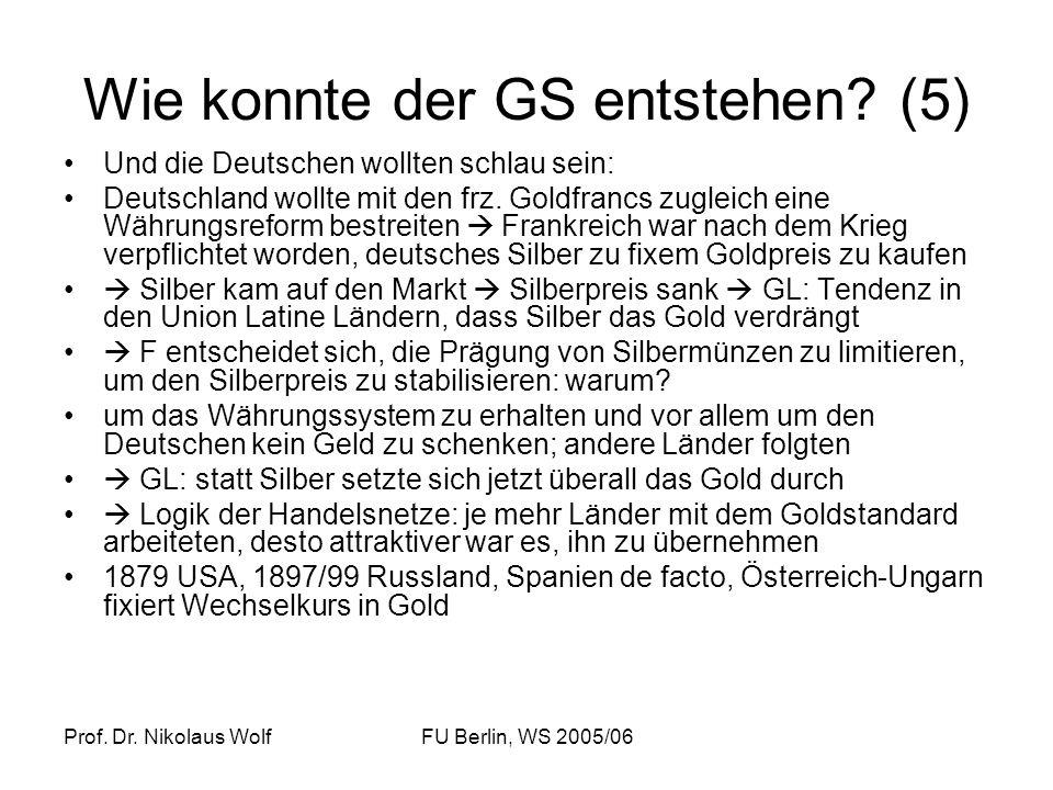Prof. Dr. Nikolaus WolfFU Berlin, WS 2005/06 Wie konnte der GS entstehen? (5) Und die Deutschen wollten schlau sein: Deutschland wollte mit den frz. G