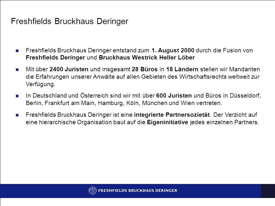 Freshfields Bruckhaus Deringer entstand zum 1. August 2000 durch die Fusion von Freshfields Deringer und Bruckhaus Westrick Heller Löber Mit über 2400