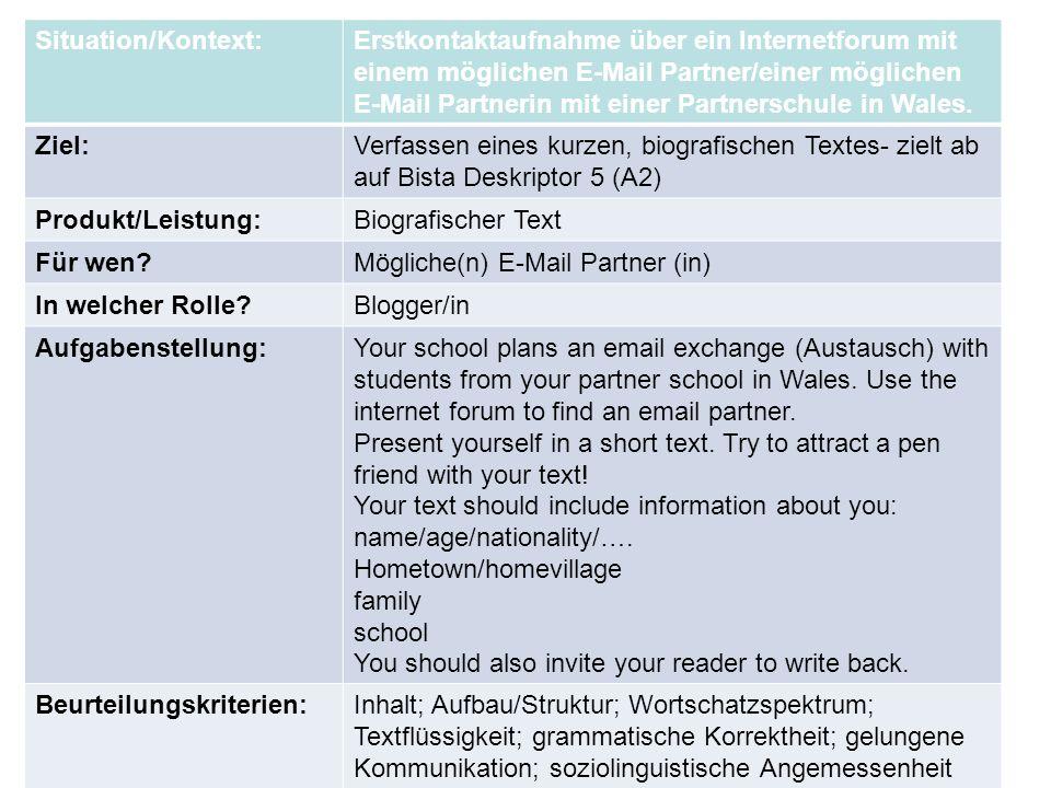 Situation/Kontext:Erstkontaktaufnahme über ein Internetforum mit einem möglichen E-Mail Partner/einer möglichen E-Mail Partnerin mit einer Partnerschule in Wales.