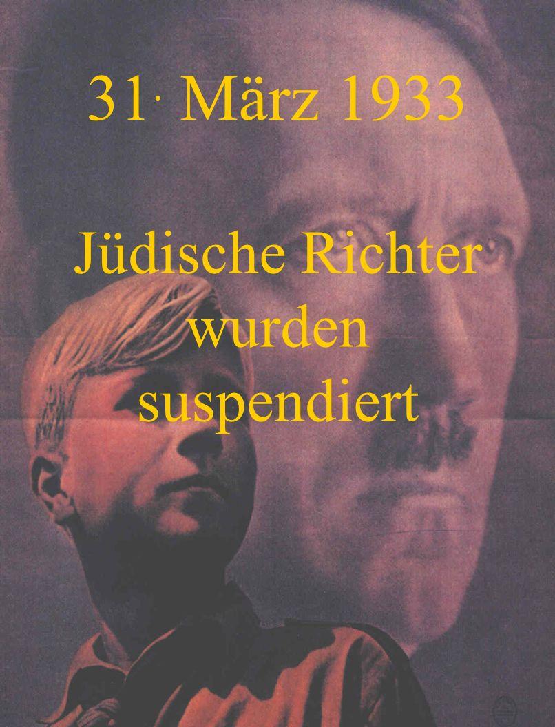 31. März 1933 Juden haben keinen Anspruch mehr auf Krankenver- sicherung