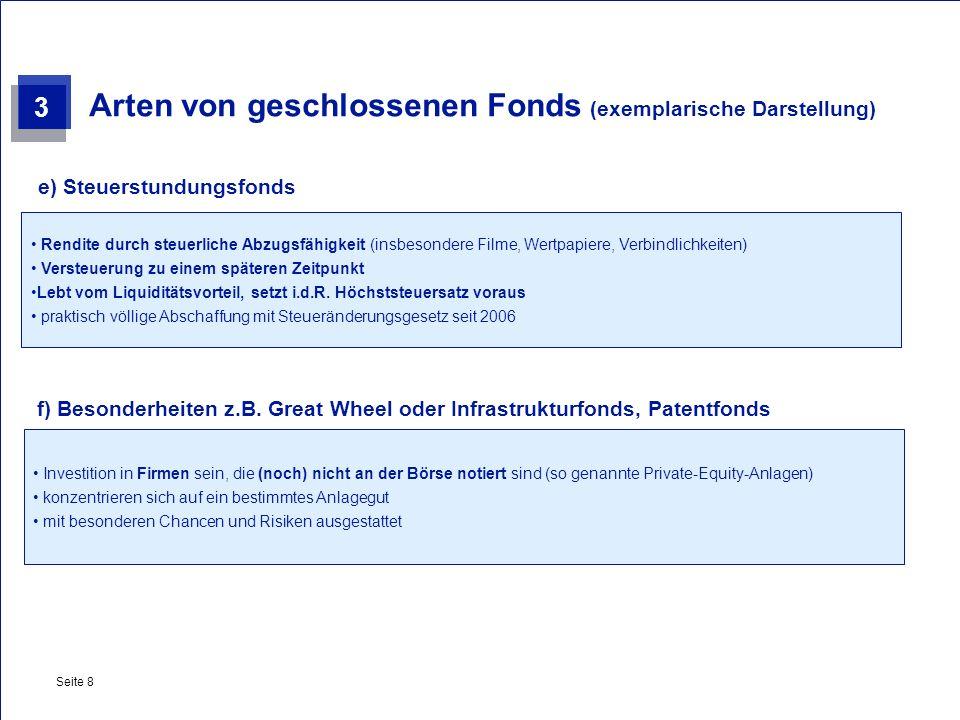 Private & Busines Clients Seite 8 Arten von geschlossenen Fonds (exemplarische Darstellung) Rendite durch steuerliche Abzugsfähigkeit (insbesondere Fi