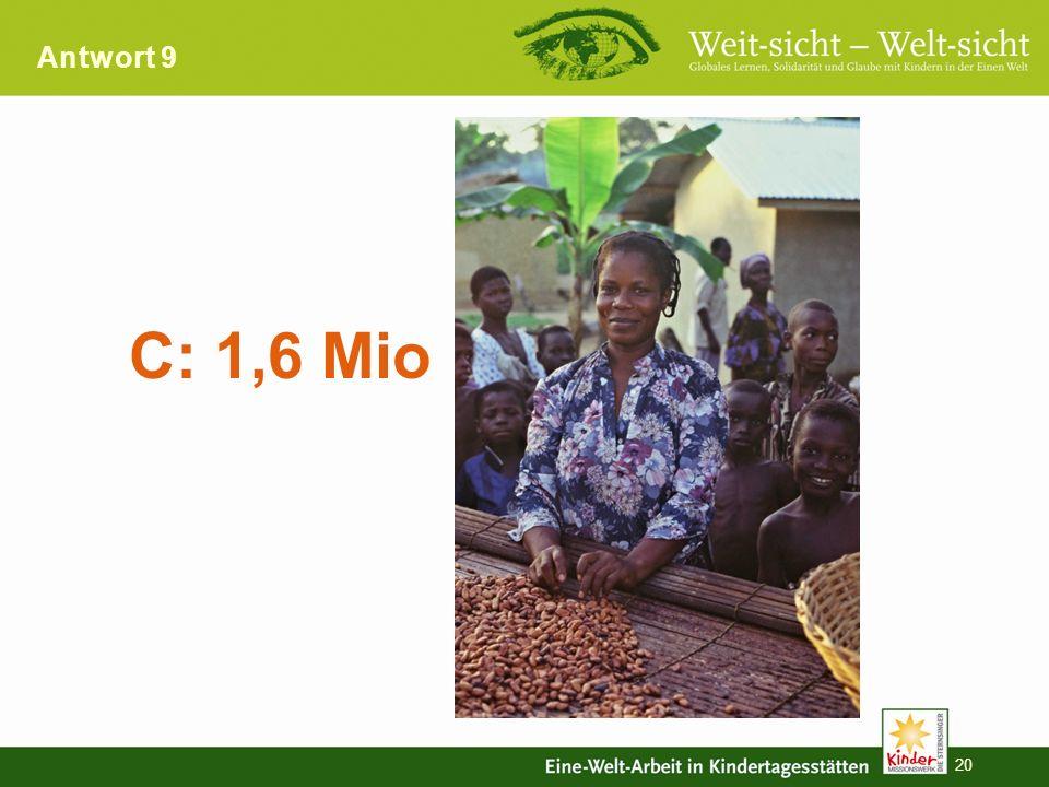 19 Zwei Milliarden Menschen in Asien, Afrika und Südamerika müssen mit zwei Dollar am Tag überleben. Der Faire Handel versucht den Bauern und Produzen