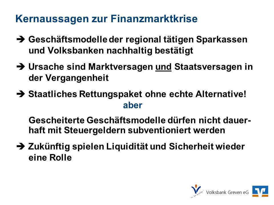 Kernaussagen zur Finanzmarktkrise Geschäftsmodelle der regional tätigen Sparkassen und Volksbanken nachhaltig bestätigt Ursache sind Marktversagen und