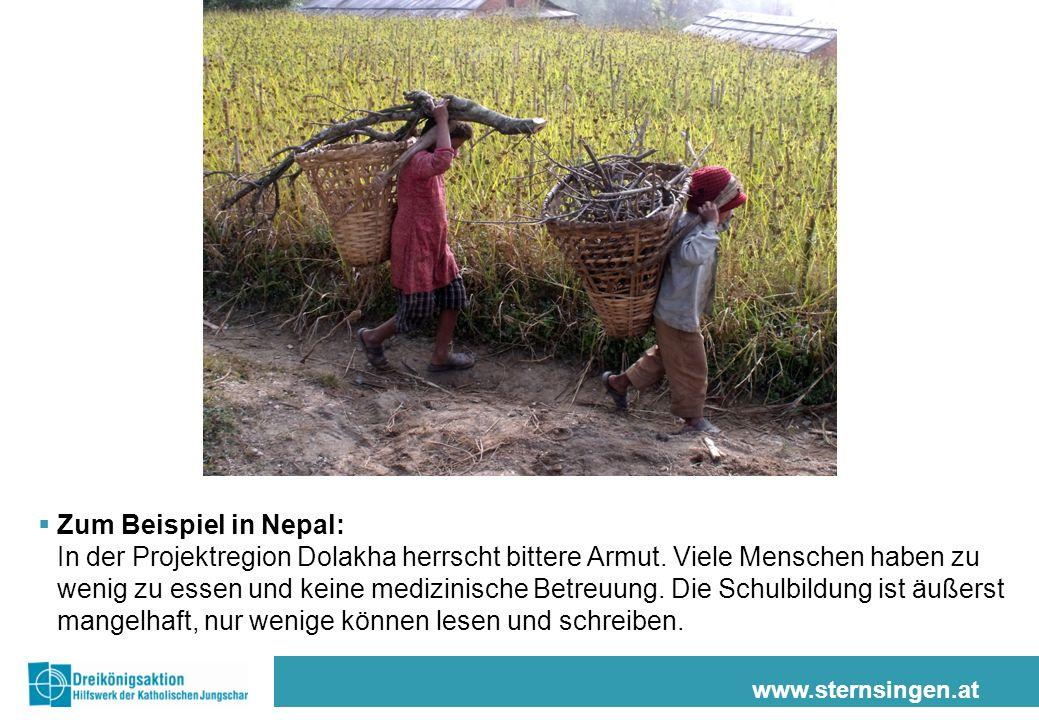 www.sternsingen.at Zum Beispiel in Nepal: In der Projektregion Dolakha herrscht bittere Armut.