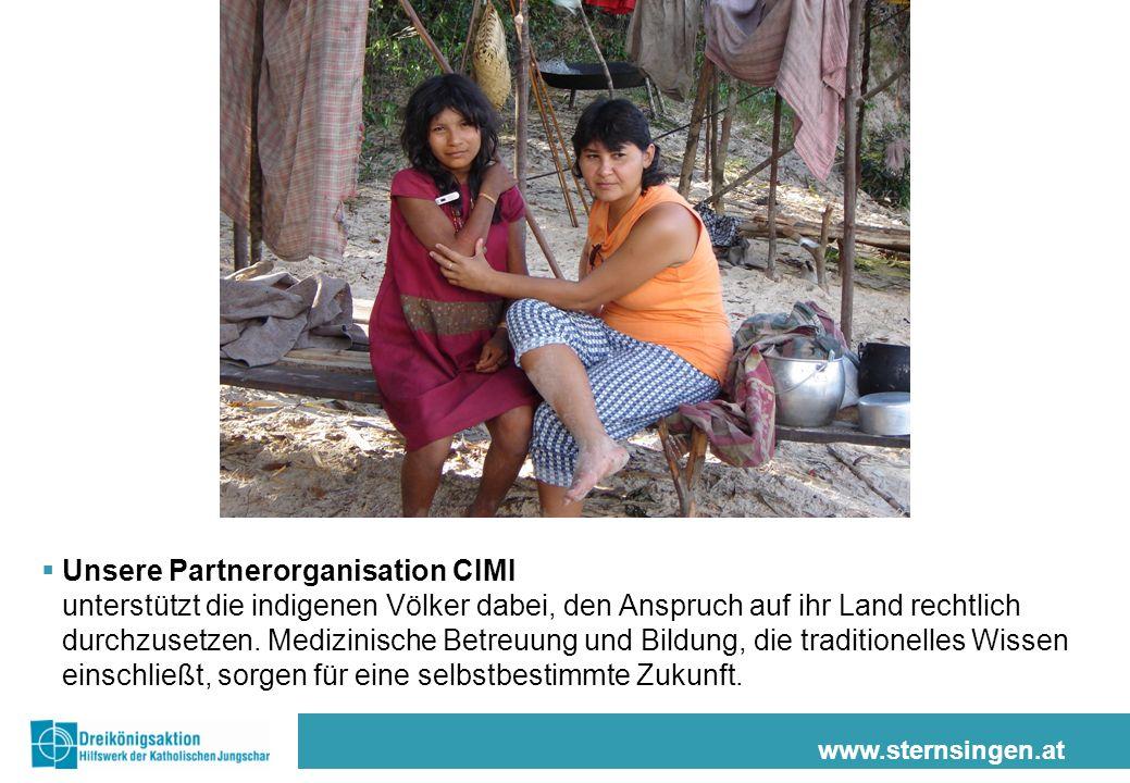 www.sternsingen.at Unsere Partnerorganisation CIMI unterstützt die indigenen Völker dabei, den Anspruch auf ihr Land rechtlich durchzusetzen.