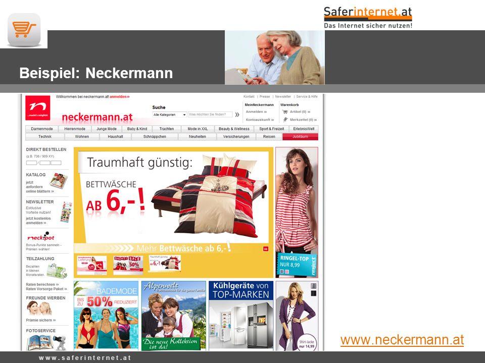Beispiel: Neckermann www.neckermann.at w w w. s a f e r i n t e r n e t. a t