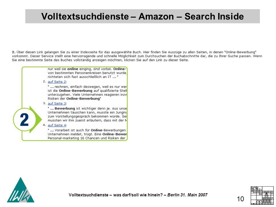 Volltextsuchdienste – was darf/soll wie hinein? – Berlin 31. Main 2007 10 Volltextsuchdienste – Amazon – Search Inside
