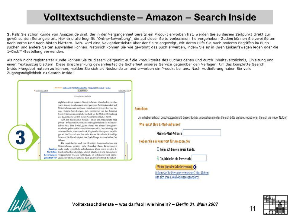 Volltextsuchdienste – was darf/soll wie hinein? – Berlin 31. Main 2007 11 Volltextsuchdienste – Amazon – Search Inside