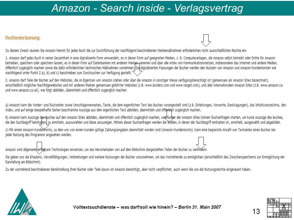 Volltextsuchdienste – was darf/soll wie hinein? – Berlin 31. Main 2007 13 Amazon - Search inside - Verlagsvertrag