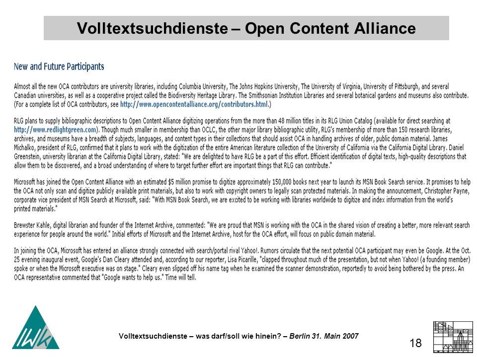 Volltextsuchdienste – was darf/soll wie hinein? – Berlin 31. Main 2007 18 Volltextsuchdienste – Open Content Alliance