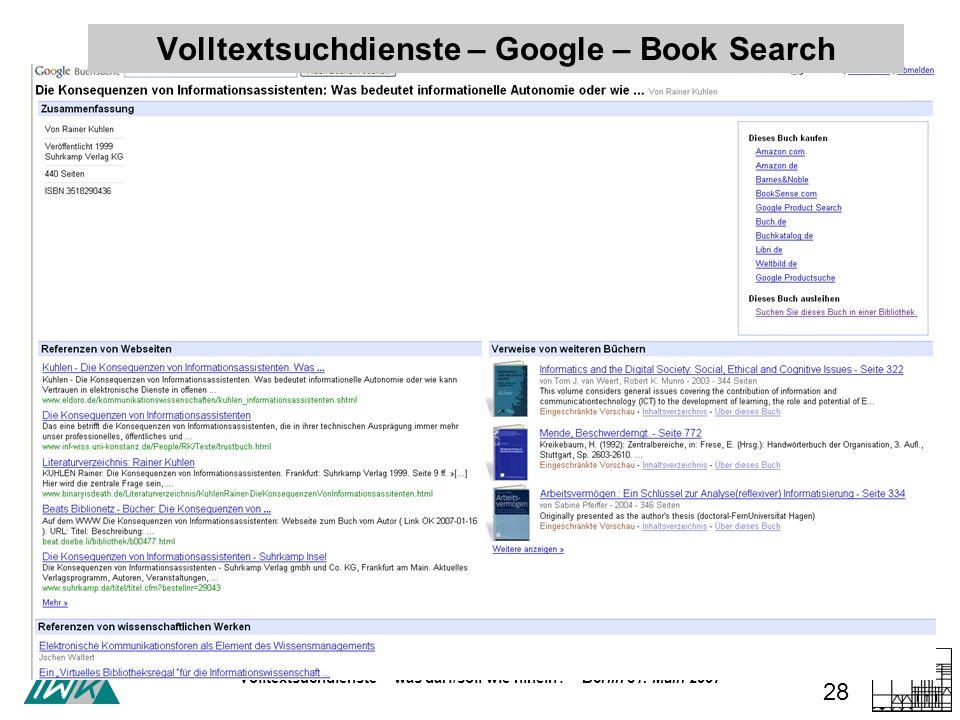 Volltextsuchdienste – was darf/soll wie hinein? – Berlin 31. Main 2007 28 Volltextsuchdienste – Google – Book Search