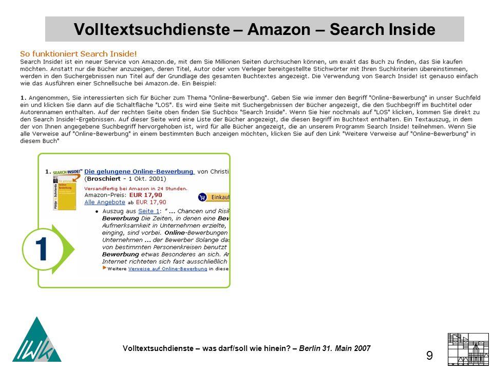Volltextsuchdienste – was darf/soll wie hinein? – Berlin 31. Main 2007 9 Volltextsuchdienste – Amazon – Search Inside