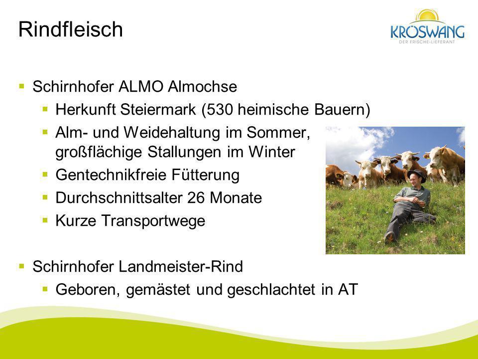 Rindfleisch Schirnhofer ALMO Almochse Herkunft Steiermark (530 heimische Bauern) Alm- und Weidehaltung im Sommer, großflächige Stallungen im Winter Ge