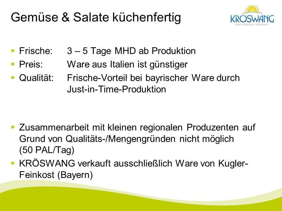 Gemüse & Salate küchenfertig Frische:3 – 5 Tage MHD ab Produktion Preis:Ware aus Italien ist günstiger Qualität:Frische-Vorteil bei bayrischer Ware du