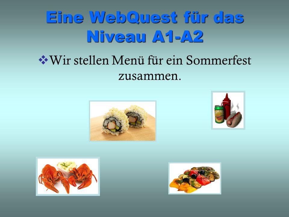 Eine WebQuest für das Niveau A1-A2 Wir stellen Menü für ein Sommerfest zusammen.