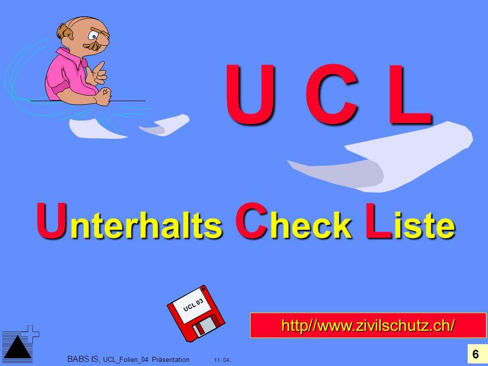 7 11. 04. BABS IS, UCL_Folien_04 Präsentation Neue Begriffe