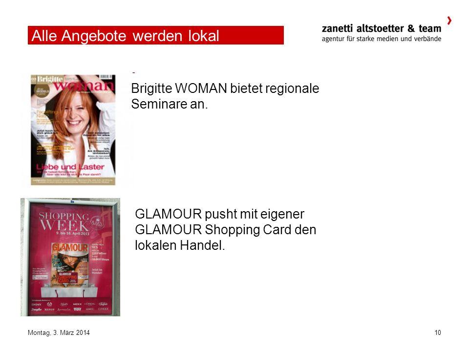 10Montag, 3. März 2014 Alle Angebote werden lokal Brigitte WOMAN bietet regionale Seminare an.