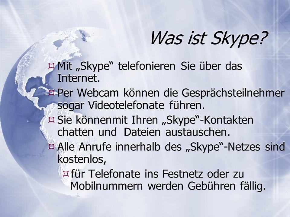 Was ist Skype. Mit Skype telefonieren Sie über das Internet.