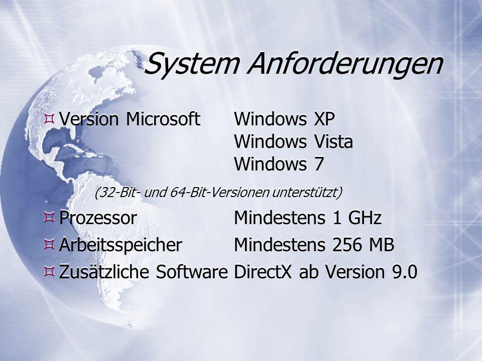 System Anforderungen Version MicrosoftWindows XP Windows Vista Windows 7 (32-Bit- und 64-Bit-Versionen unterstützt) ProzessorMindestens 1 GHz ArbeitsspeicherMindestens 256 MB Zusätzliche SoftwareDirectX ab Version 9.0 Version MicrosoftWindows XP Windows Vista Windows 7 (32-Bit- und 64-Bit-Versionen unterstützt) ProzessorMindestens 1 GHz ArbeitsspeicherMindestens 256 MB Zusätzliche SoftwareDirectX ab Version 9.0