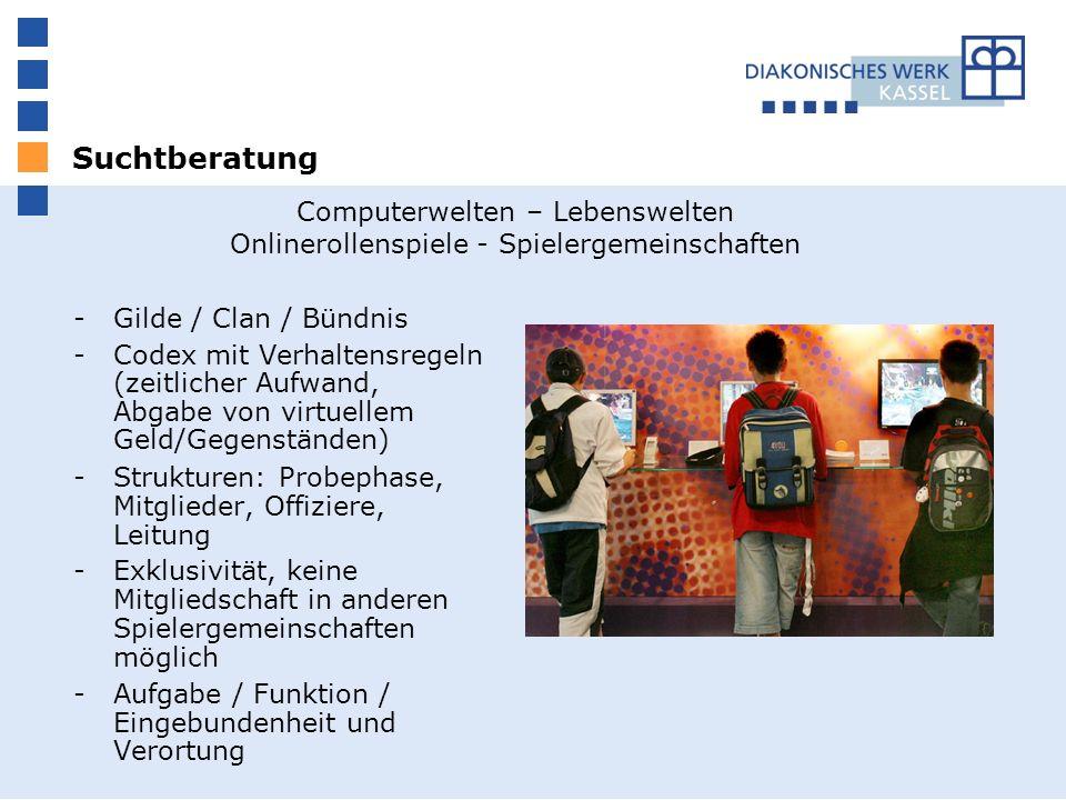 Suchtberatung -Gilde / Clan / Bündnis -Codex mit Verhaltensregeln (zeitlicher Aufwand, Abgabe von virtuellem Geld/Gegenständen) -Strukturen: Probephas