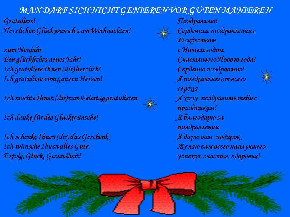 MAN DARF SICH NICHT GENIEREN VOR GUTEN MANIEREN Gratuliere!Поздравляю! Herzlichen Glückwunsch zum Weihnachten!Сердечные поздравления с Рождеством zum