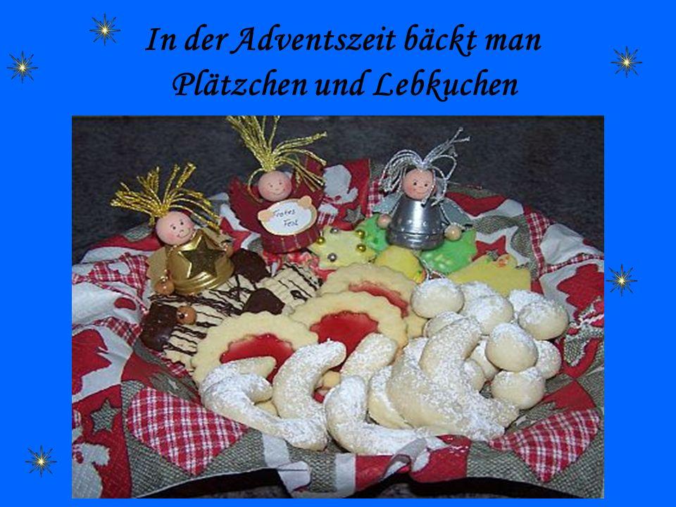 In der Adventszeit bäckt man Plätzchen und Lebkuchen
