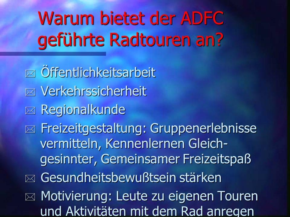 Warum bietet der ADFC geführte Radtouren an.