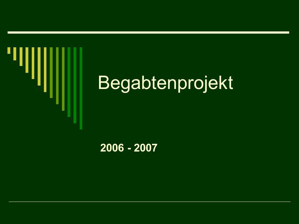 Begabtenprojekt 2006 - 2007