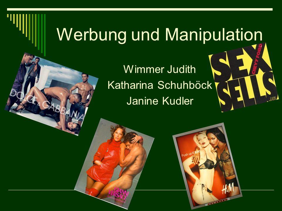 Werbung und Manipulation Wimmer Judith Katharina Schuhböck Janine Kudler