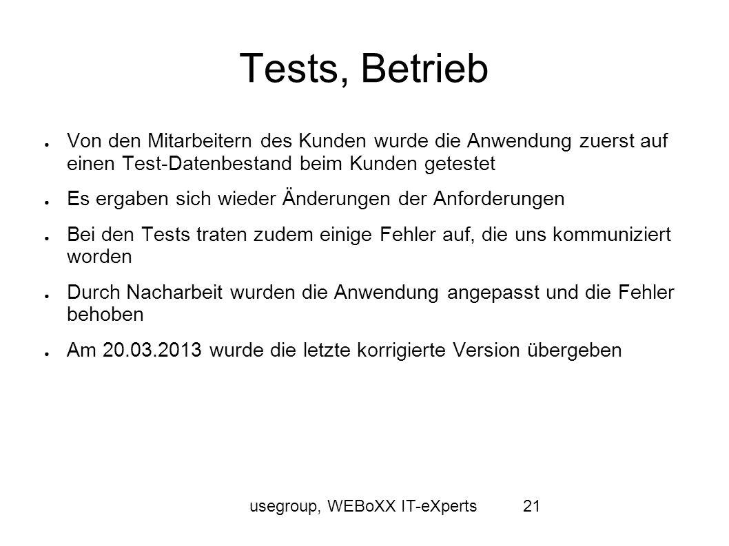 usegroup, WEBoXX IT-eXperts21 Tests, Betrieb Von den Mitarbeitern des Kunden wurde die Anwendung zuerst auf einen Test-Datenbestand beim Kunden getest