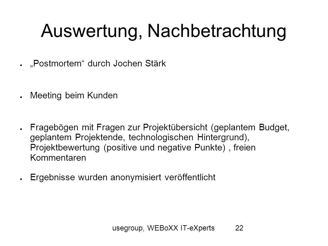 usegroup, WEBoXX IT-eXperts22 Auswertung, Nachbetrachtung Postmortem durch Jochen Stärk Meeting beim Kunden Fragebögen mit Fragen zur Projektübersicht