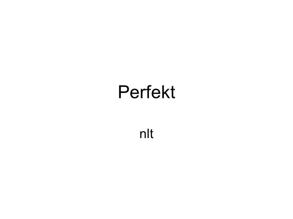 Zwei Verben: Im Perfekt stehen immer zwei Verben: 1.