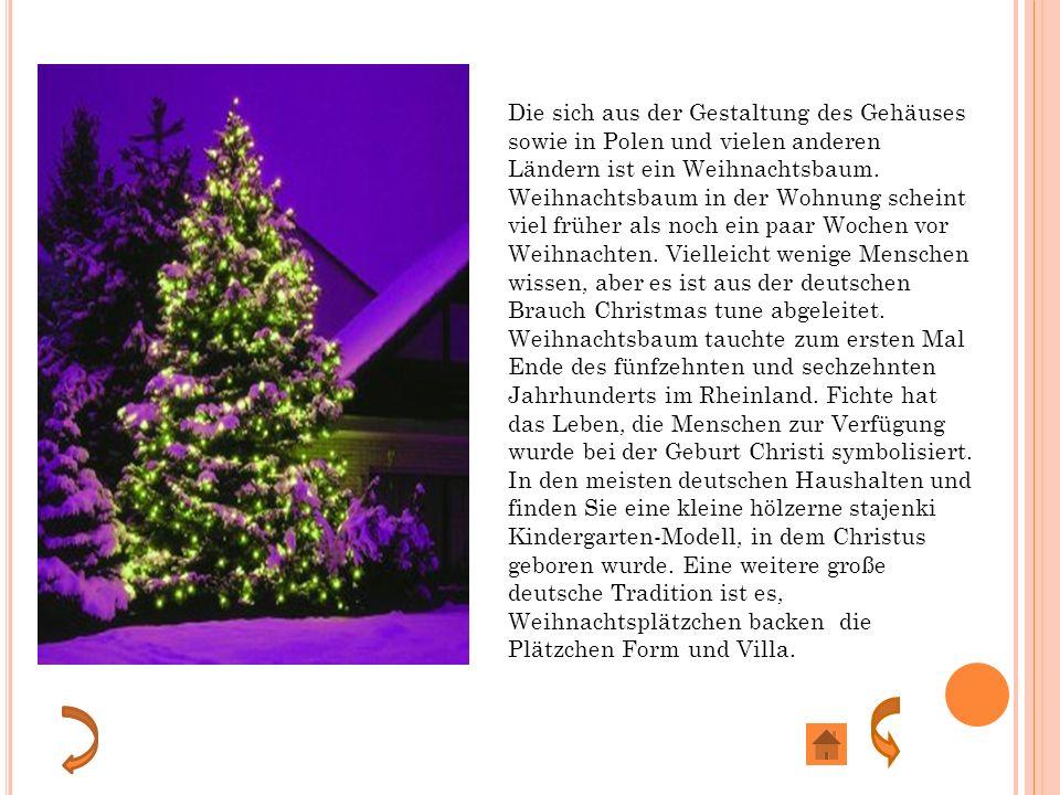 Die sich aus der Gestaltung des Gehäuses sowie in Polen und vielen anderen Ländern ist ein Weihnachtsbaum.