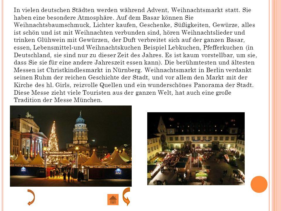 In vielen deutschen Städten werden während Advent, Weihnachtsmarkt statt.
