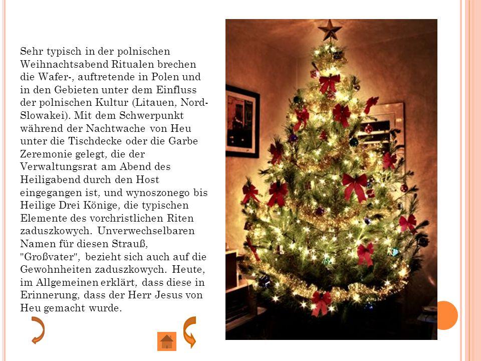 Sehr typisch in der polnischen Weihnachtsabend Ritualen brechen die Wafer-, auftretende in Polen und in den Gebieten unter dem Einfluss der polnischen Kultur (Litauen, Nord- Slowakei).
